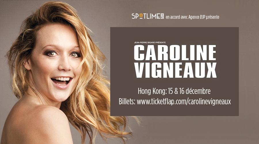 ONE WOMAN SHOW - Caroline Vigneaux à Hong Kong les 15 et 16 Décembre!